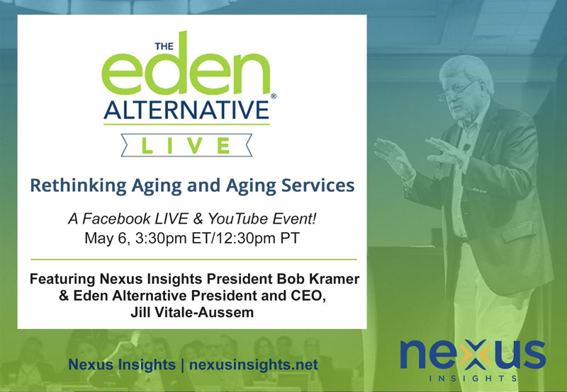 Bob Kramer Challenges Traditional Aging Models - Eden Alternative Live May 6