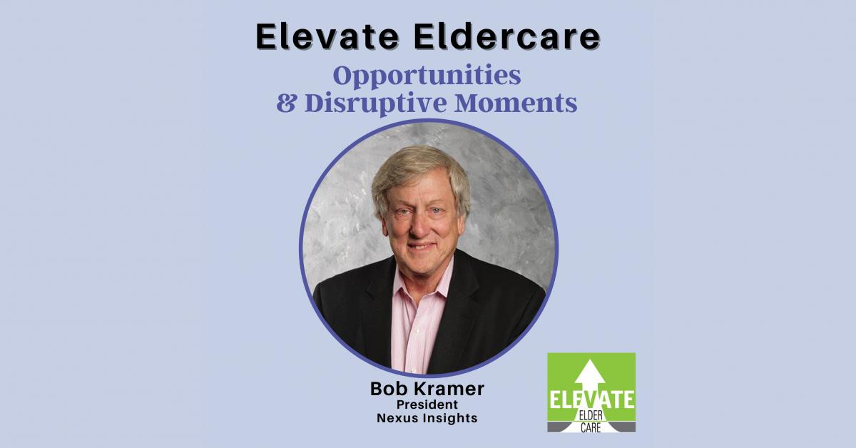 Elevate Eldercare Podcast Bob Kramer