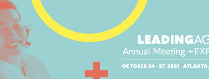 LeadingAge Annual Meeting Oct 24-27, 2021